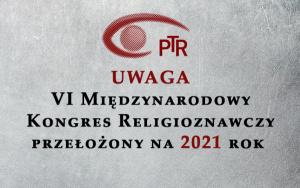 UWAGA – VI Międzynarodowy Kongres Religioznawczy przełożony na 2021 rok
