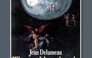 Jean Delumeau – W poszukiwaniu raju | Książka pod patronatem PTR